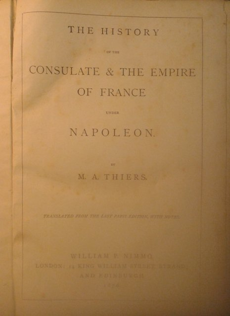 Thiers, M. A.The History of the Consulate & the Empire of France under Napoleon